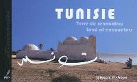 Tunisie : terre de rencontres = Tunisie : land of encounters
