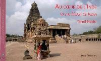 Au coeur de l'Inde : Tamil Nadu = In the heart of India : Tamil Nadu