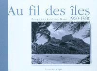 Au fil des îles : 1960-1980