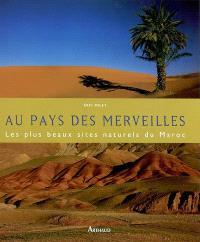 Au pays des merveilles : les plus beaux sites naturels du Maroc