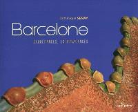 Barcelone : exubérances, extravagances