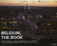 Belgium, the book : de mooiste luchtfoto's van België = Les plus belles photos aériennes de Belgique = The best aerial photograhs of Belgium