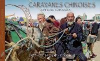 Caravanes chinoises = Chinese caravans