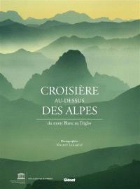 Croisière au-dessus des Alpes : du mont Blanc au Triglav