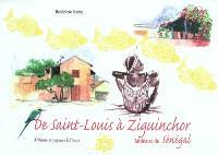 De Saint-Louis à Ziguinchor : tableaux du Sénégal...
