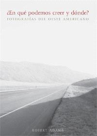 En qué podemos creer y donde ? : fotografias del oeste americano