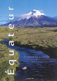 Equateur : à cheval sur le monde