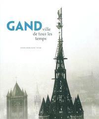 Gand : ville de tous les temps