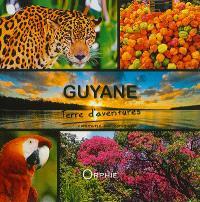 Guyane : terre d'aventures : commune par commune
