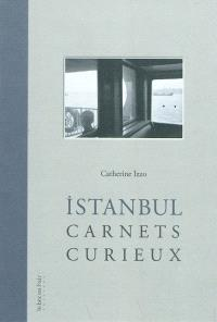 Istanbul, carnets curieux