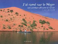 J'ai ramé sur le Niger : une aventure africaine à l'aviron