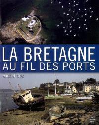 La Bretagne au fil des ports