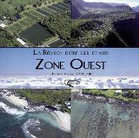 La Réunion entre ciel et mer : l'Ouest