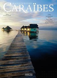 Majestueuses Caraïbes : Cuba, la Jamaïque, Haïti, Porto Rico, les Bahamas, Turks et Caicos