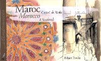 Maroc : carnet de route = Morocco : a roadbook