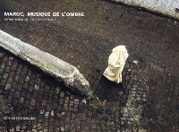 Maroc, musique de l'ombre