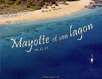 Mayotte vue du ciel. Volume 1, Mayotte et son lagon : le saphir de l'océan Indien