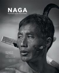 Naga : portrait hors frontières