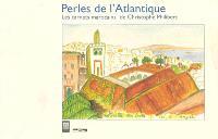 Perles de l'Atlantique : les carnets marocains de Christophe Philibert