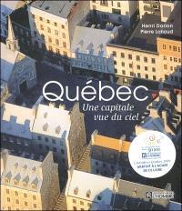 Québec  : une capitale vue du ciel