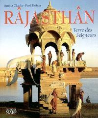 Rajasthan : terre des seigneurs