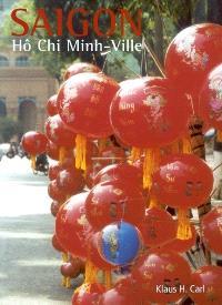 Saigon : Ho Chi Minh-Ville