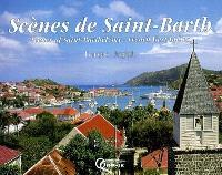 Scènes de Saint-Barth = Scenes of Saint-Barth, French West Indies