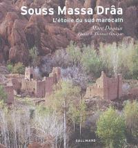Souss Massa Drâa : l'étoile du sud marocain
