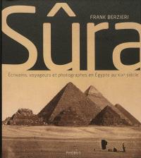 Sûra : écrivains, voyageurs et photographes en Egypte au XIXe siècle