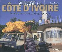 Voyage en Côte d'Ivoire : carnet de route photographique