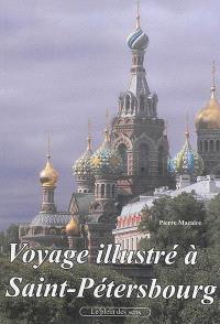 Voyage illustré à Saint-Pétersbourg