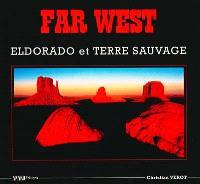 Far West : eldorado et terre sauvage