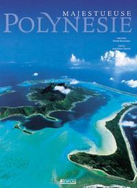 Majestueuse Polynésie