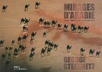 Mirages d'Arabie : voyage dans le désert du Rub'al-Khali