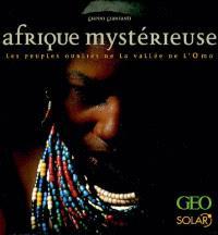 Afrique mystérieuse : les peuples oubliés de la vallée de l'Omo