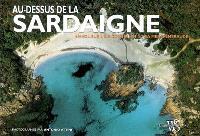 Au-dessus de la Sardaigne : en vol sur l'île-continent et sa mer d'émeraude
