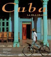 Cuba : la isla grande