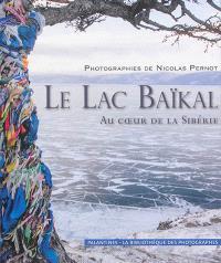 Le lac Baïkal : au coeur de la Sibérie