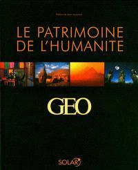 Le patrimoine de l'humanité : 25 ans d'images Géo