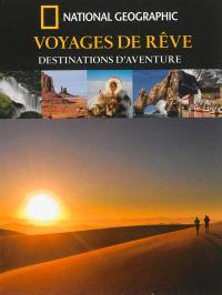 Voyages de rêve, destinations d'aventure