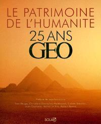 25 ans Géo : le patrimoine de l'humanité
