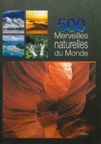 500 merveilles naturelles du monde