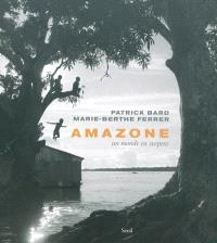 Amazone, un monde en suspens