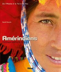 Amérindiens : hommage aux fils de la terre : de l'Alaska à la Terre de Feu