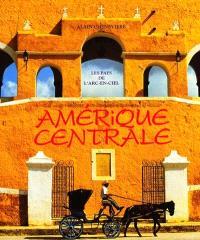 Amérique centrale : les pays de l'arc-en-ciel