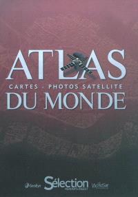 Atlas du monde : cartes, photos satellite