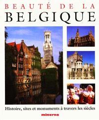 Beauté de la Belgique : histoire, sites et monuments à travers les siècles