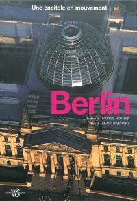 Berlin : une capitale en mouvement
