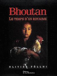Bhoutan : le temps d'un royaume