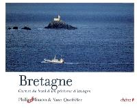 Bretagne : carnet de bord d'un pêcheur d'images